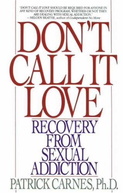 Books About Love - Don't Call It Love: Recovery From Sexual Addiction