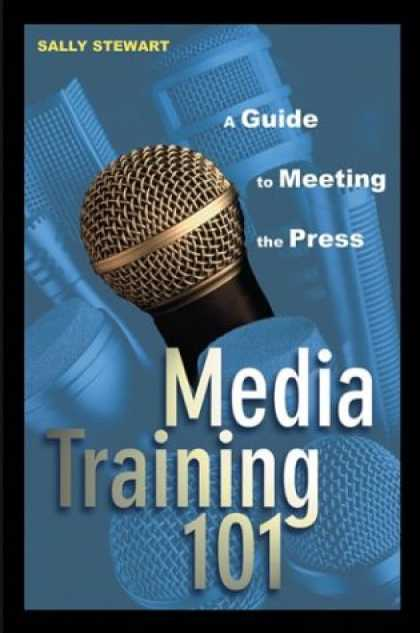 Books About Media - Media Training 101: A Guide to Meeting the Press