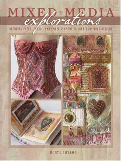Books About Media - Mixed Media Explorations: Blending Paper, Fabric and Embellishment to Create Ins