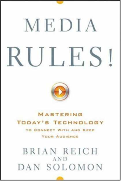 Books About Media - Media Rules!: Mastering Today's Technology to Connect With and Keep Your Audienc