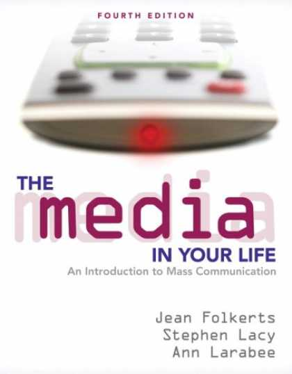 Books About Media - The Media in Your Life: An Introduction to Mass Communication (4th Edition)