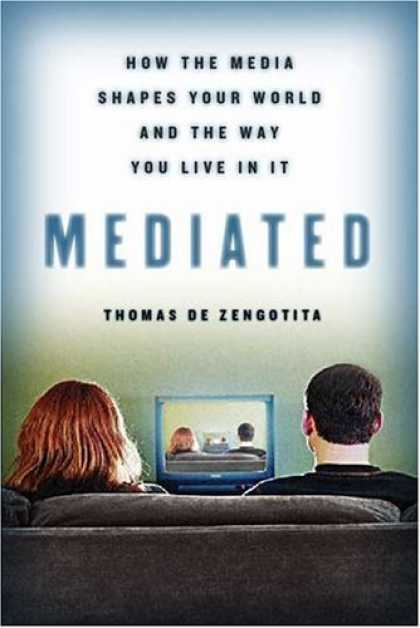 Books About Media - Mediated: How the Media Shapes Our World and the Way We Live in It
