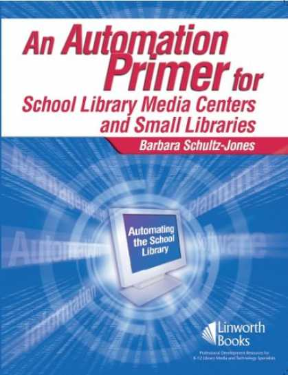Books About Media - An Automation Primer for School Library Media Centers and Small Libraries