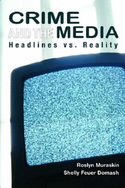 Books About Media - Crime and the Media: Headlines vs. Reality