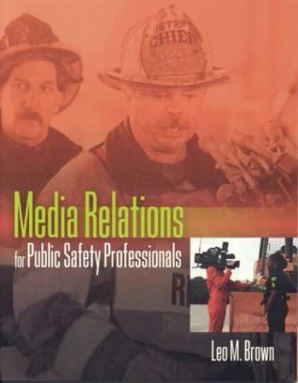 Books About Media - Media Relations for Public Safety Professionals