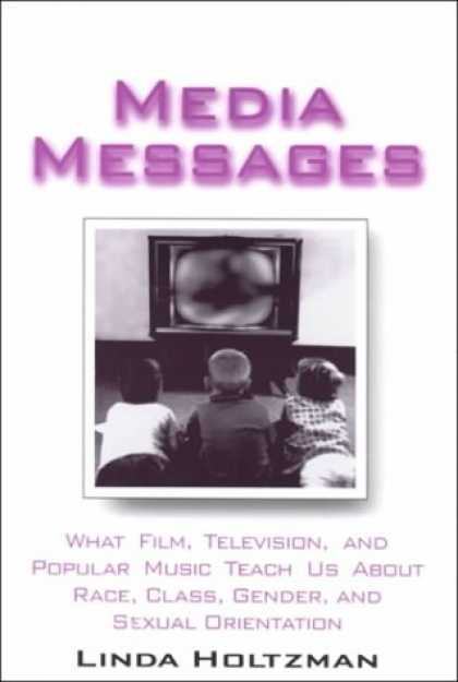 Books About Media - Media Messages : What Film, Television, and Popular Music Teach Us about Race, C