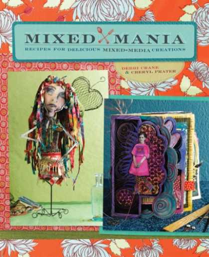 Books About Media - Mixed Mania: Recipes for Delicious Mixed Media Creations