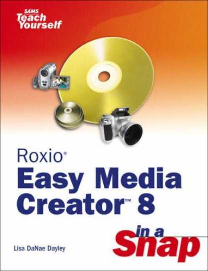 Books About Media - Roxio Easy Media Creator 8 in a Snap (Sams Teach Yourself)