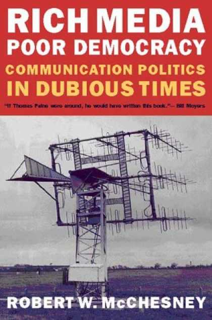 Books About Media - Rich Media, Poor Democracy: Communication Politics in Dubious Times