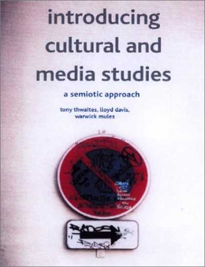 Books About Media - Introducing Cultural and Media Studies: A Semiotic Approach