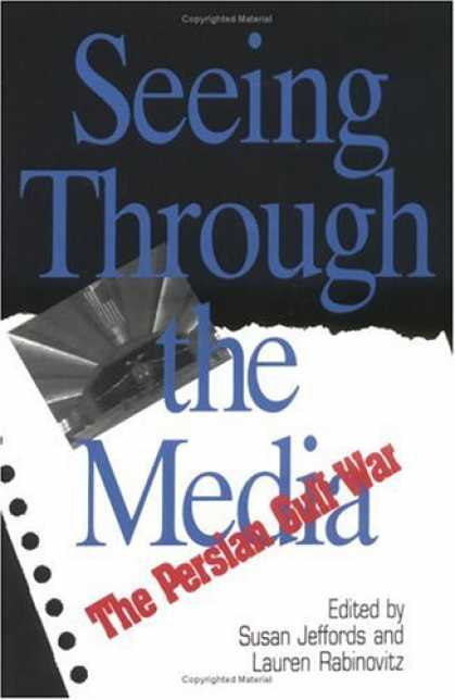 Books About Media - Seeing Through the Media: The Persian Gulf War (Communications, Media, and Cultu