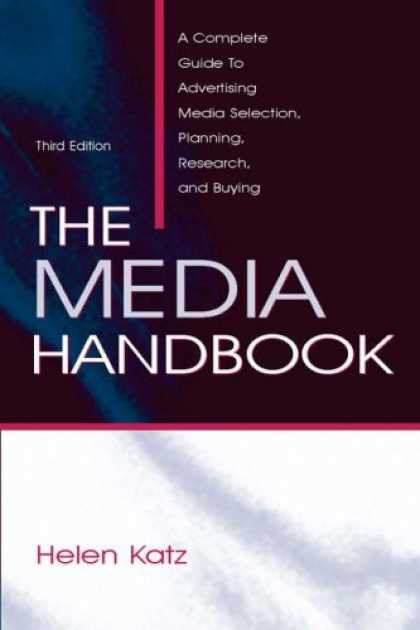 Books About Media - The Media Handbook: A Complete Guide to Advertising Media Selection, Planning, R