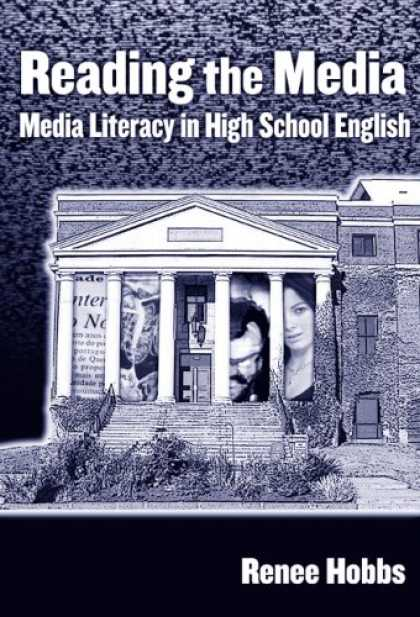 Books About Media - Reading the Media in High School: Media Literacy in High School English (Languag