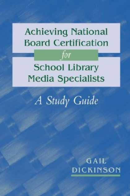 Books About Media - Achieving National Board Certification for School Library Media Specialists: A S