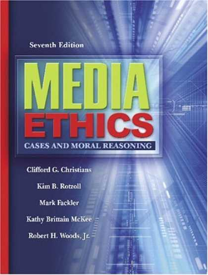 Books About Media - Media Ethics: Cases and Moral Reasoning (7th Edition)