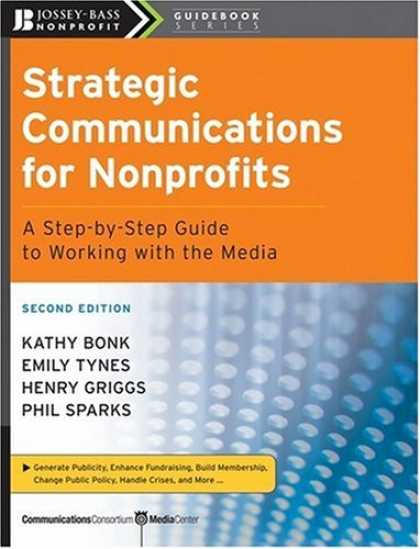 Books About Media - Strategic Communications for Nonprofits: A Step-by-Step Guide to Working with th