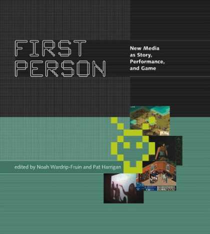 Books About Media - First Person: New Media as Story, Performance, and Game