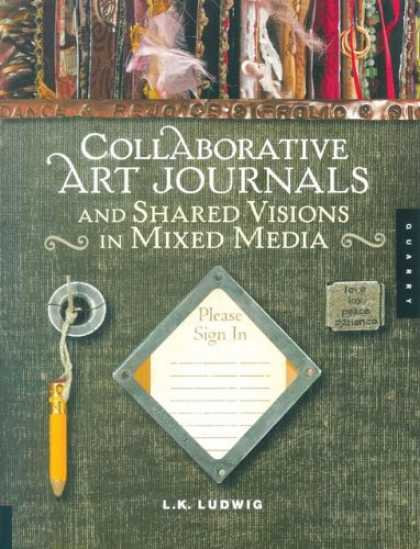 Books About Media - Collaborative Art Journals and Shared Visions in Mixed Media