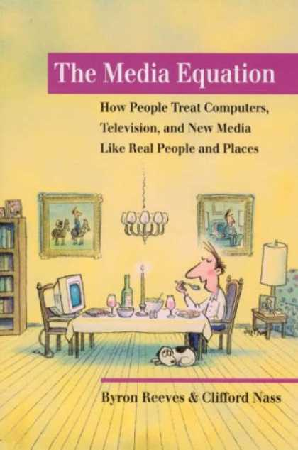 Books About Media - The Media Equation: How People Treat Computers, Television, and New Media Like R