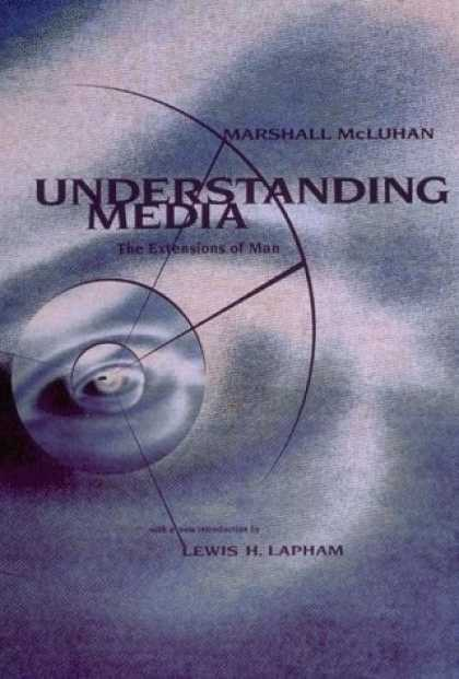 Books About Media - Understanding Media: The Extensions of Man