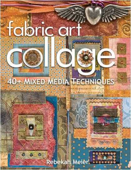 Books About Media - Fabric Art Collage: 40+ Mixed Media Techniques