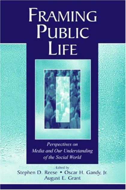 Books About Media - Framing Public Life: Perspectives on Media and Our Understanding of the Social W