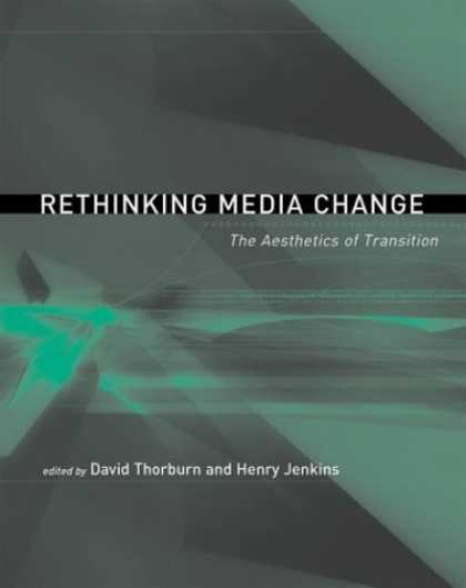 Books About Media - Rethinking Media Change: The Aesthetics of Transition (Media in Transition)