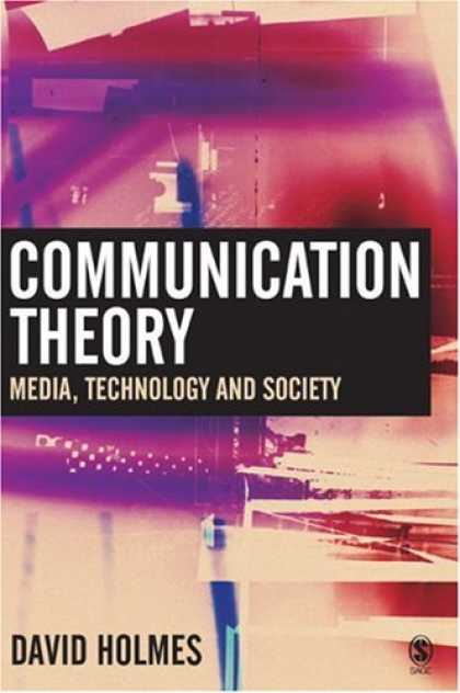 Books About Media - Communication Theory: Media, Technology and Society
