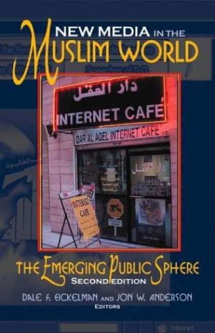 Books About Media - New Media in the Muslim World: The Emerging Public Sphere (Middle East Studies)