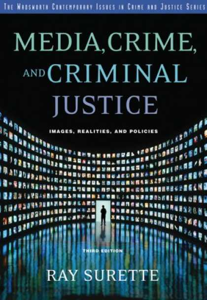 Books About Media - Media, Crime, and Criminal Justice: Images, Realities and Policies (Wadsworth Co