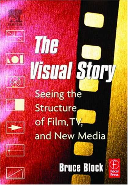 Books About Media - The Visual Story: Seeing the Structure of Film, TV and New Media