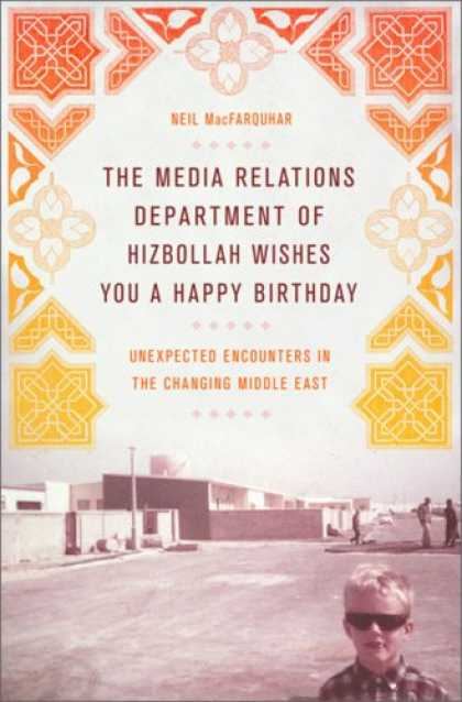 Books About Media - The Media Relations Department of Hizbollah Wishes You a Happy Birthday: Unexpec