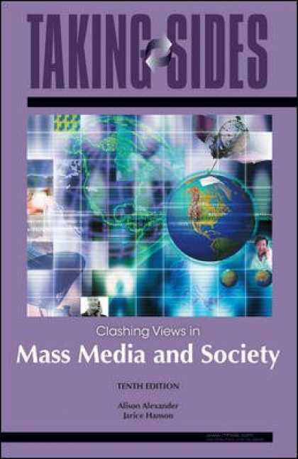 Books About Media - Mass Media and Society: Taking Sides - Clashing Views in Mass Media and Society