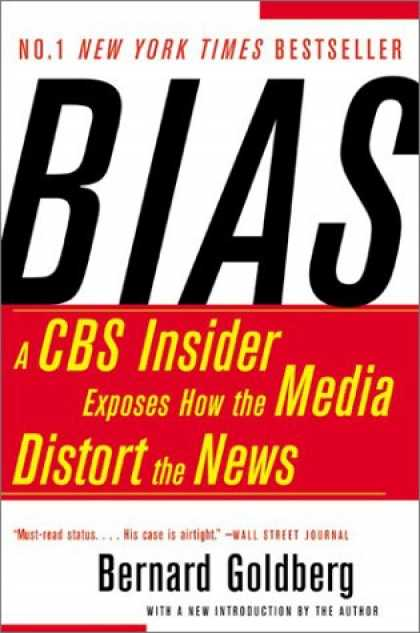 Books About Media - Bias: A CBS Insider Exposes How the Media Distort the News