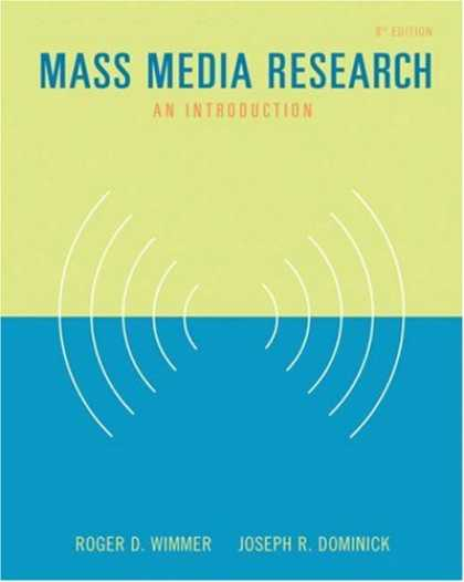 Books About Media - Mass Media Research: An Introduction (with InfoTrac®) (Wadsworth Series in Ma