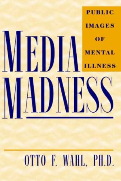 Books About Media - Media Madness: Public Images of Mental Illness