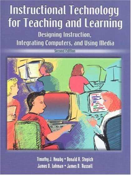 Books About Media - Instructional Technology for Teaching and Learning: Designing Instruction, Integ