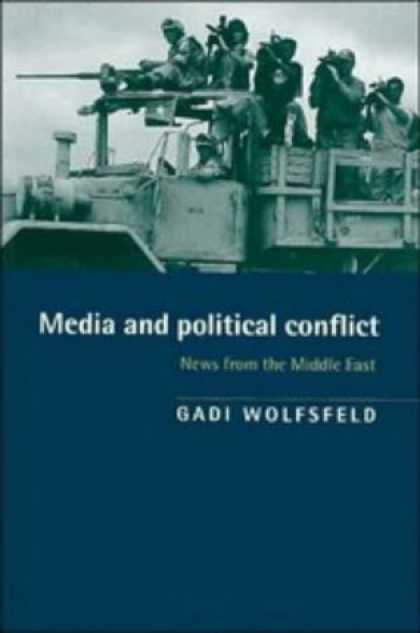 Books About Media - Media and Political Conflict: News from the Middle East