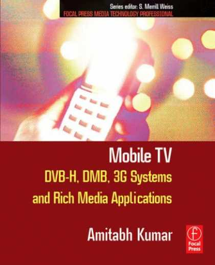 Books About Media - Mobile TV: DVB-H, DMB, 3G Systems and Rich Media Applications