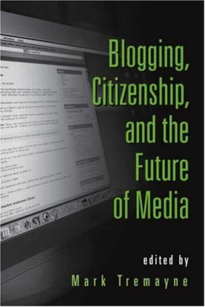 Books About Media - Blogging, Citizenship and the Future of Media