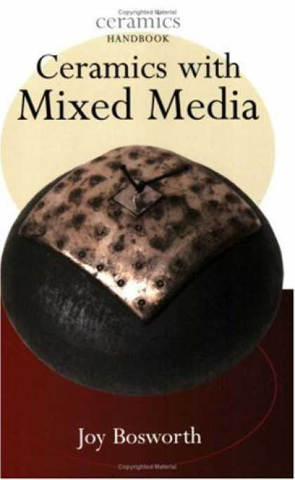 Books About Media - Ceramics with Mixed Media (Ceramics Handbooks)