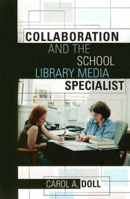 Books About Media - Collaboration and the School Library Media Specialist