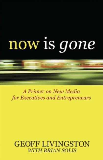 Books About Media - Now Is Gone: A Primer on New Media for Executives and Entrepreneurs
