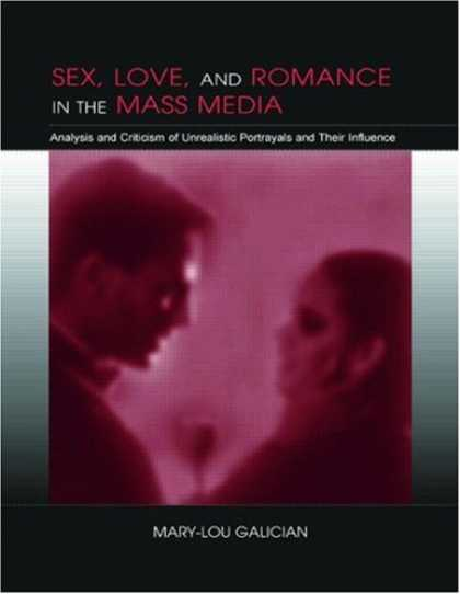 Books About Media - Sex, Love, and Romance in the Mass Media: Analysis and Criticism of Unrealistic