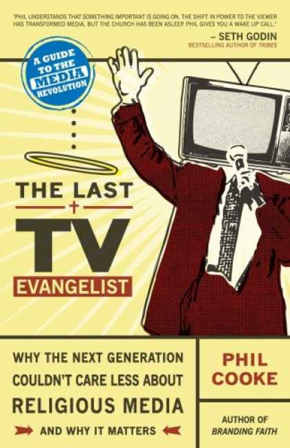 Books About Media - The Last TV Evangelist: Why the Next Generation Couldn't Care Less About Religio