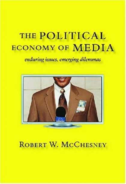 Books About Media - The Political Economy of Media: Enduring Issues, Emerging Dilemmas