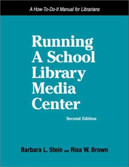 Books About Media - Running a School Library Media Center: A How-To-Do-It Manual for Librarians (How