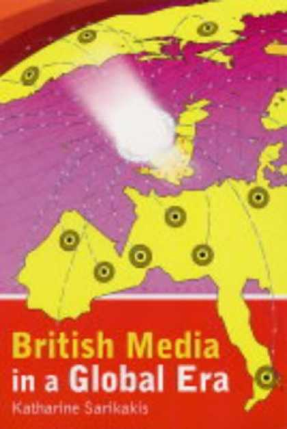 Books About Media - British Media in a Global Era (Hodder Arnold Publication)