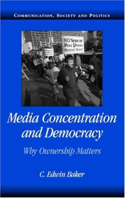 Books About Media - Media Concentration and Democracy: Why Ownership Matters (Communication, Society
