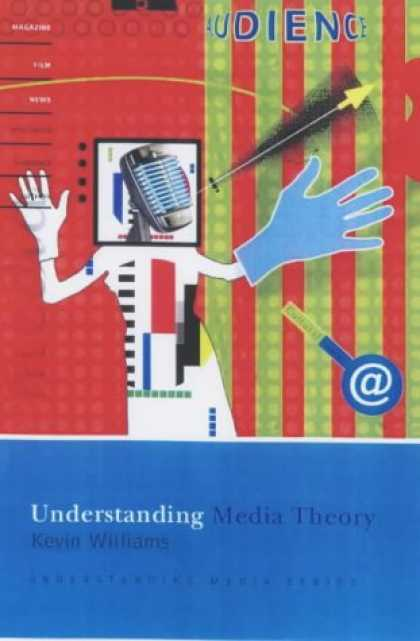 Books About Media - Understanding Media Theory (Hodder Arnold Publication)